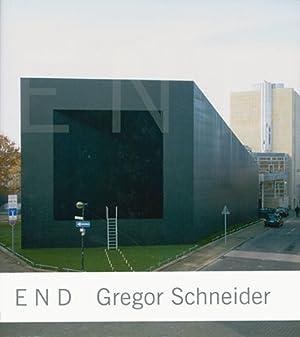 Gregor Schneider. End.: Hg. Gregor Schneider.