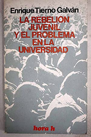 La rebelión juvenil y el problema de: Tierno Galván, Enrique