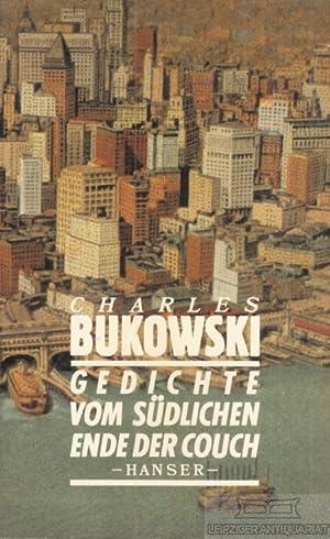 Gedichte vom südlichen Ende der Couch.: Bukowski, Charles.