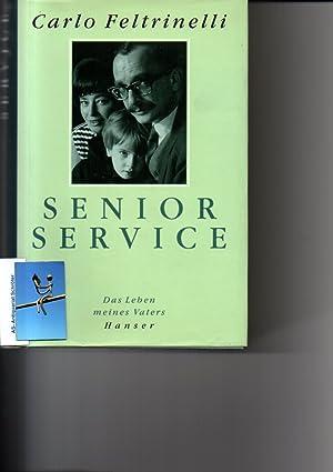 Immagine del venditore per Senior Service. Das Leben meines Vaters. Aus dem Italienischen. venduto da Antiquariat Schröter -Uta-Janine Störmer