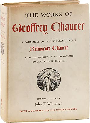 The Works of Geoffrey Chaucer. A Facsimile of the William Morris Kelmscott Chaucer with the origi...
