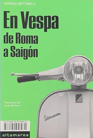 Immagine del venditore per En Vespa. De Roma a Saigón venduto da LIBRERÍA SOLÓN