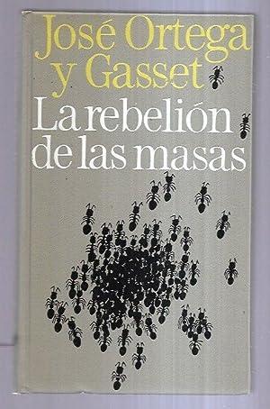 REBELION DE LAS MASAS - LA: ORTEGA Y GASSET,