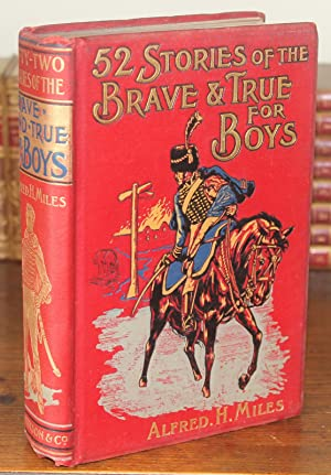 Fifty-Two Stories of the Brave and True: HENTY, G. A;