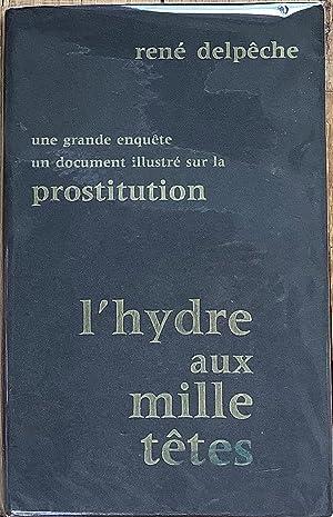Image du vendeur pour L hydre aux mille têtes. Une grande enquête, un document illustré sur la prostitution mis en vente par Le Songe de Polia