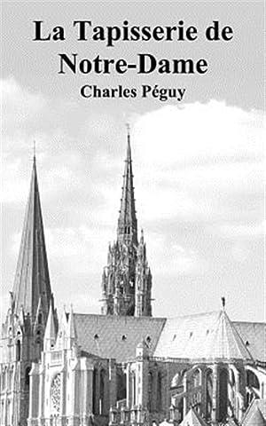 La Tapisserie de Notre-Dame: Peguy, Charles