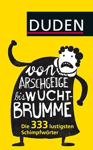 Von Arschgeige bis Wuchtbrumme: Die 333 lustigsten: Linnemann, Heiko:
