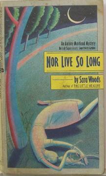 Nor Live So Long: Woods, Sara
