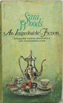 An Improbable Fiction: Woods, Sara