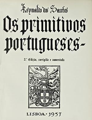 OS PRIMITIVOS PORTUGUESES. [2.ª EDIÇÃO]: SANTOS. (Reinaldo dos)