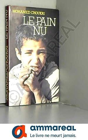 Le Pain nu : Récit autobiographique (Club: Mohamed Choukri, Tahar