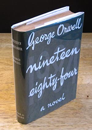 Nineteen Eighty-Four: A 1984 Novel [First British: Orwell, George