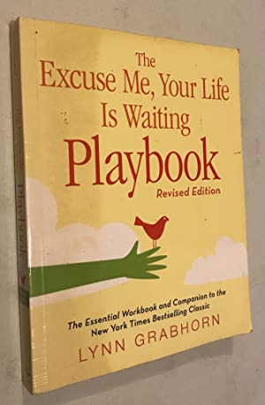 The Excuse Me, Your Life Is Waiting Playbook: Revised Edition