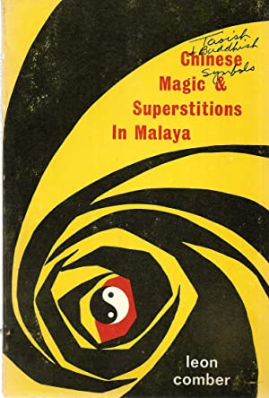 Chinese Magic & Superstition in Malaya