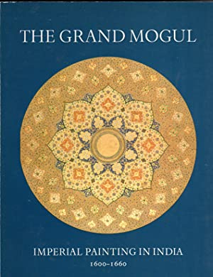 Seller image for The GRAND MOGUL: Imperial Paintings in India 1600-1660 for sale by PERIPLUS LINE LLC