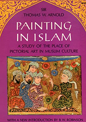 Seller image for PAINTING IN ISLAM: A Study of the Place of Pictorial Art in Muslim Culture for sale by PERIPLUS LINE LLC