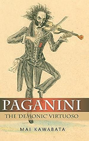 Paganini: The 'Demonic' Virtuoso: Kawabata, Mai