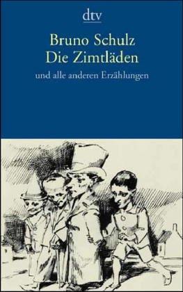 Die Zimtläden und alle anderen Erzählungen.: Schulz, Bruno und