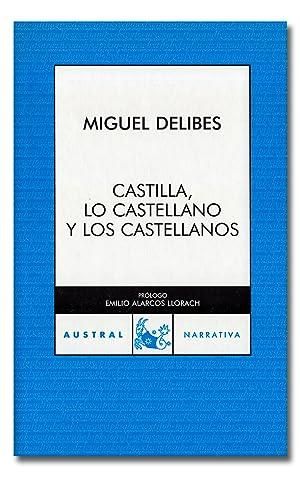 Castilla, lo castellano y los castellanos.: DELIBES (Miguel).