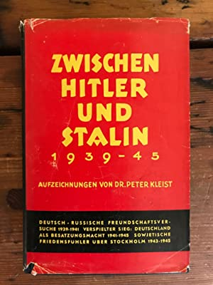 Seller image for Zwischen Hitler und Stalin : 1939 - 1945 Aufzeichnungen von Dr. Peter Kleist for sale by Antiquariat Liber Antiqua