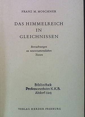 Das Himmelreich der Gleichnissen: Betrachtungen zu neutestamentlichen: Moschner, Franz M.: