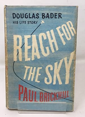 Reach for the sky: The story of Douglas Bader, D.S.O.,D.F.C