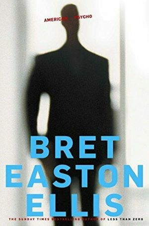 American Psycho: Bret Easton Ellis: