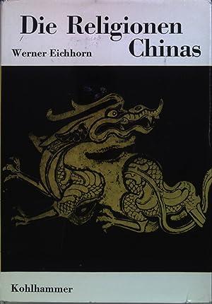 Die Religionen Chinas. Die Religionen der Menschheit: Eichhorn, Werner: