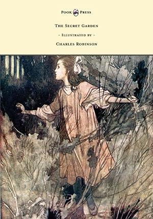 The Secret Garden - Illustrated by Charles: Frances Hodgson Burnett