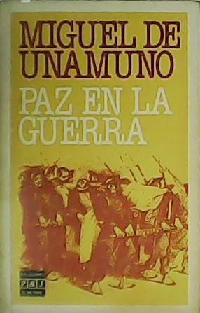 Paz en la guerra.: UNAMUNO, Miguel de.-