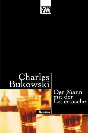 Der Mann mit der Ledertasche: Charles Bukowski