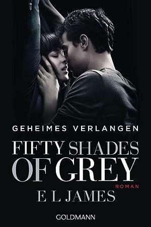 Fifty Shades of Grey - Geheimes Verlangen: E. L. James