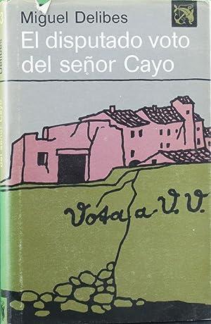 El Disputado voto del señor Cayo: Delibes, Miguel