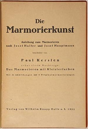 Die Marmorierkunst. Anleitung zum Marmorieren nach Josef: KERSTEN, Paul.