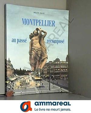 Montpellier au passé recomposé: Roland Jolivet, Bernard