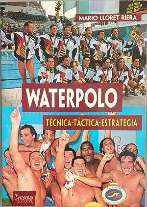 Imagen del vendedor de Waterpolo. Técnica. táctica, estrategia a la venta por Los libros del Abuelo