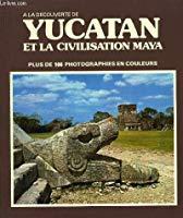 Yucatán et la civilisation maya: Mauricio Wiesenthal