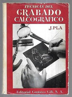 TECNICAS DEL GRABADO CALCOGRAFICO Y SU ESTAMPACION: PLA, JAIME