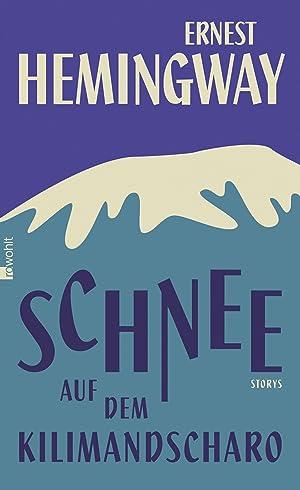 Schnee auf dem Kilimandscharo: Hemingway, Ernest