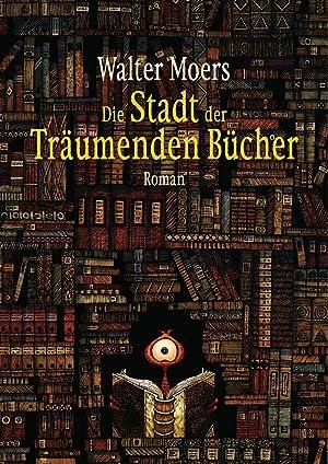 Die Stadt der Träumenden Bücher: Moers, Walter