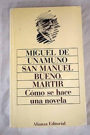 San Manuel Bueno, mártir. Cómo se hace: Unamuno, Miguel de
