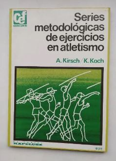 Imagen del vendedor de Series metodológicas de ejercicios en atletismo. - A. Kirsch / K. Koch. TDK570 a la venta por TraperíaDeKlaus