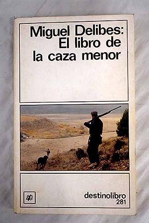 El libro de la caza menor: Delibes