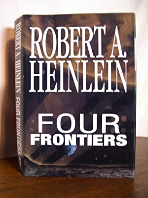 FOUR FRONTIERS [HAVE SPACE SUIT-WILL TRAVEL; STARSHIP: Heinlein, Robert