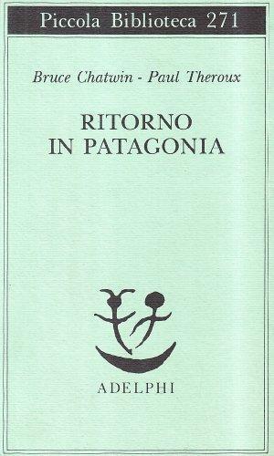 Immagine del venditore per Ritorno in Patagonia venduto da Usatopoli libriusatierari
