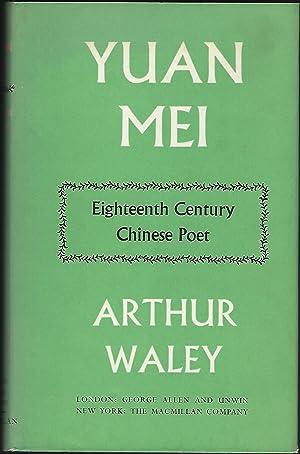 Yuan Mei: Eighteenth Century Chinese Poet: Waley, Arthur
