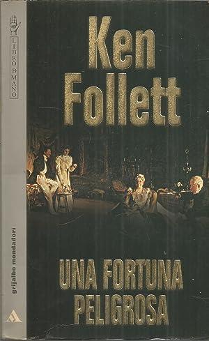 UNA FORTUNA PELIGROSA 1ªedicion en la colección: KEN FOLLET trad