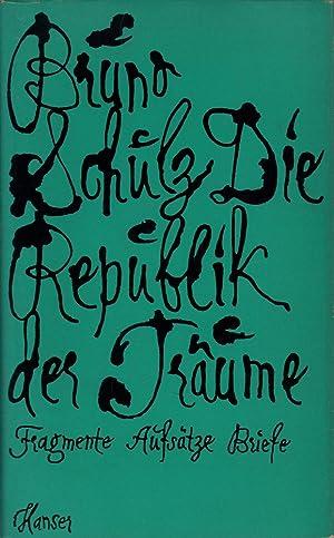 Die Republik der Träume. Fragmente, Aufsätze, Briefe,: Schulz, Bruno.