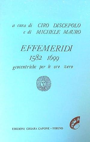 Effemeridi 1582-1699 geocentriche per le ore zero: Discepolo, Ciro -