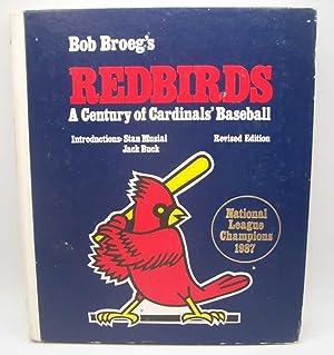 Bob Broeg's Redbirds: A Century of Cardinals': Broeg, Bob